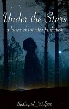 Under the Stars (a lunar chronicles Modern AU) by Crystal_Wolf358