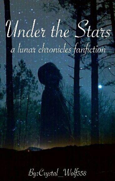 Under the Stars (a lunar chronicles Modern AU)