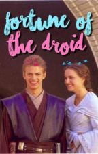 Fortune of the Droid ⌲ Anakin Skywalker by starrymccartney