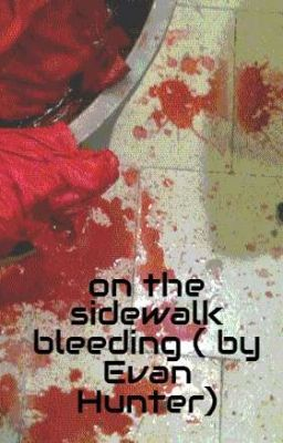 the symbolism of the purple jacket in evan hunters on the sidewalk bleeding By evan hunter the boy lay bleeding in the rain he was sixteen years old he  wore a bright purple silk jacket  sidewalk holding his stomach, he had tried to  stop the blood he tried to yell for help, but he  wondered about the meaning.