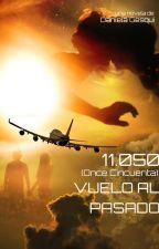 11.050 ( Once Cincuenta): Vuelo al pasado  - (Terminada) #HEMP by DanielaGesqui