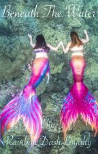 Beneath The Water by RainbowDashLoyalty