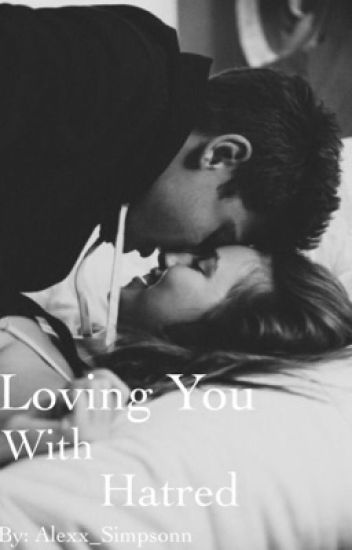 Loving You With Hatred || b.w.s
