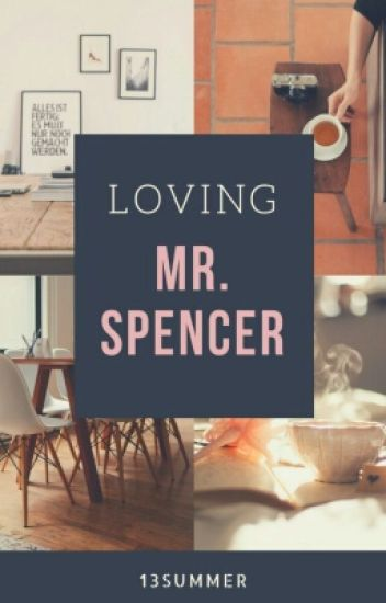 TAG [ 1 ] series : Loving Mr. Spencer