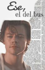 Ese, Él del Bus |H.S| by Nevertolife