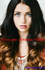 Nueva vida - Sebastian Villalobos by MyLifeIsYouForever