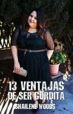 """13 Ventajas de ser """"Gordita"""" by Maskiert"""