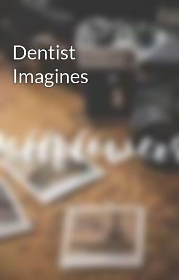 Dentist Imagines