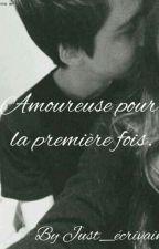 Amoureuse Pour La Premiere Fois  by Elxnaw