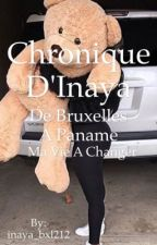 Chronique d'Inaya : de Bruxelles A Paname, ma vie a changer by inaya_bxl212