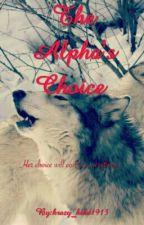 Alpha's Choice by krazy_kidd1913