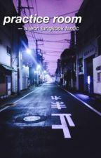 practice room | jeon jungkook by jeonjvngkook