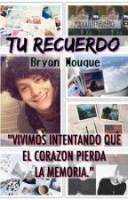 """""""Tu recuerdo"""" (Bryan Mouque) by mxuqueftnavarro"""