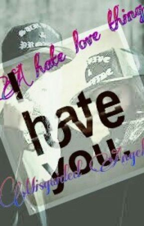 A Hate Love Thing by Misguided_Angel843
