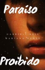 Paraíso Proibido by GabrieliReis