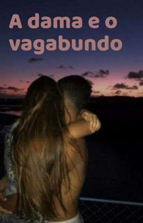 A Princesinha e o Vagabundo by MaJuFernande24