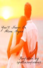 You'll Never Be Alone Again (A One Direction Fanfic) by rpattinsonforever