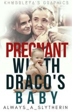 Pregnant with Draco's baby (Dramione) by Always_a_slytherin