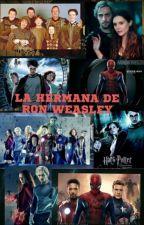 La hermana de Ron Weasley |CANCELADA| by -BautisterDreams