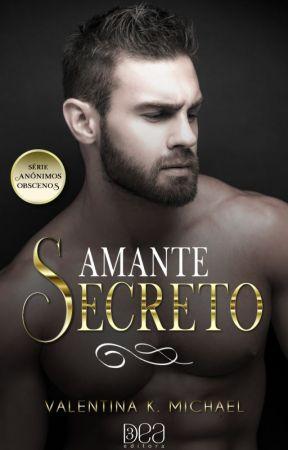 Amante Secreto - Livro 03 by ValentinaKMichael