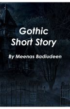 Gothic Short Story by Meenas_s