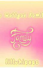 My Wattpad Family! by lillyhipops