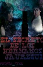 El secreto de los hermanos Jauregui  by MYONSA_STAR