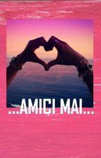 AMICI MAI || Mattia Briga ☆ by Sonia11377