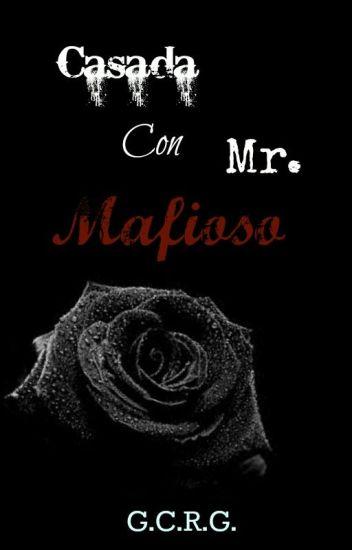 Casada con Mr. Mafioso.