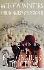 The Billionaire's Addiction by winterstarfire