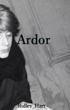 Ardor by Ridley_Hart