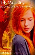 J.T.Weasley (A Draco Malfoy Love Story) by KileySammy