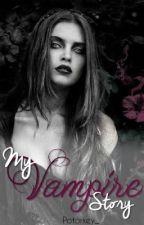 My Vampire Story                                                     [ H O L D ] by Potorkey_