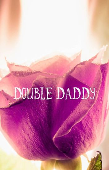 Double Daddy The Remake (Yn&AugustAlsina)