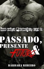 Passado, Presente e Futuro - Dark Angels Motorcycle Club #3 (Amostra) by BrbaraRibeiro4