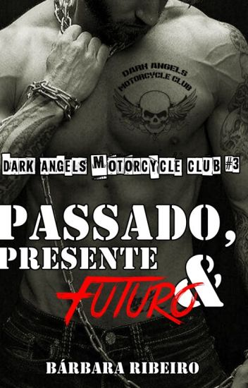 Passado, Presente e Futuro - Dark Angels Motorcycle Club #3 (Amostra)