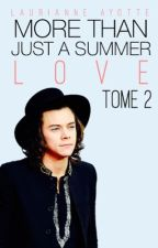 More Than Just A Summer Love Tome 2 by LaurianneAyotte