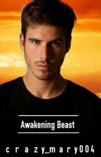 Awakening Beast by crazy_mary004