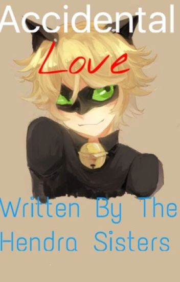 Accidental love (Cat Noir x reader)