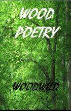 WOOD POETRY by WOODWILD