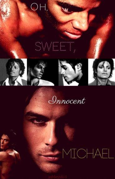 Oh, Sweet, Innocent Michael I Homo Erotica I Michael Jackson FanFiction I