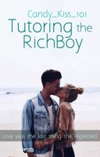 Tutoring the Rich Boy by Candy_Kiss_101
