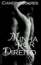 Minha Por Direito. by Ciiandry-Soares