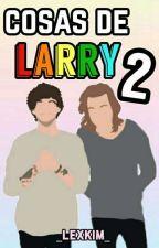 Cosas De Larry 2 by SincerelyLouis_