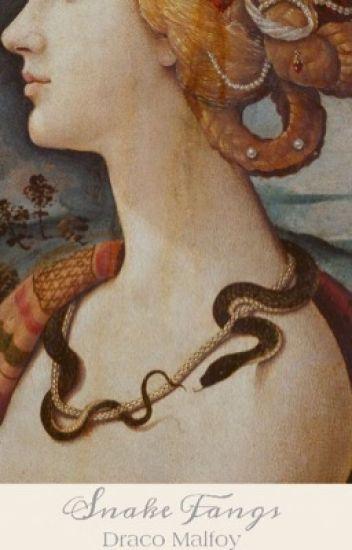 Snake fangs || D.M