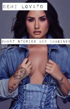 Demi Lovato Imagines And Short Stories by starstheauthor