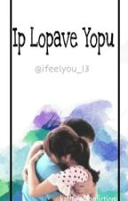 Ip Lopave Yopu (a KathNiel FanFiction)  by IFeelYou_13