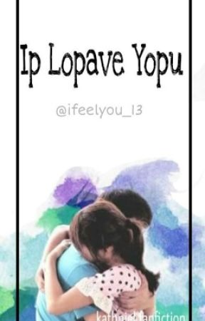 Ip Lopave Yopu (A KathNiel FanFiction) | ✔️ by IFeelYou_13