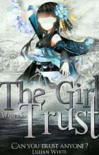 The Girl With No Trust (A Naruto Fanfiction) by Snowstar1016