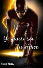 Yo quiero ser Tu Héroe by yesse_varas16